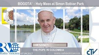 Papa Francisco en Colombia – Santa Misa en el Parque Simon Bolivar