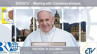 Papa Francisco en Colombia – Encuentro con los Obispos del país.