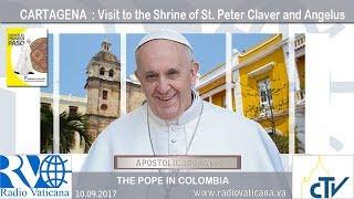 Papa Francisco en Colombia - Visita a la Casa Santuario de San Pedro Claver y Ángelus